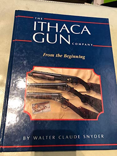 9780962946905: Ithaca Gun Company: From the Beginning