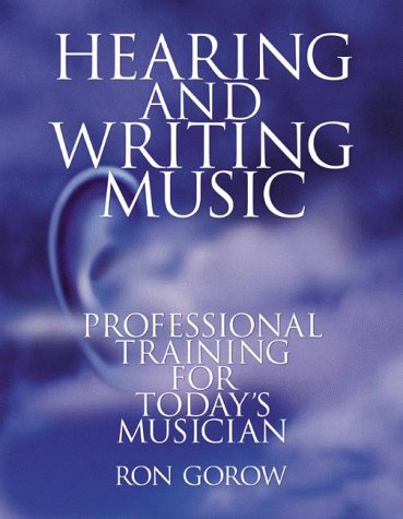 9780962949630: Hearing and Writing Music: Professional Training for Today's Musician