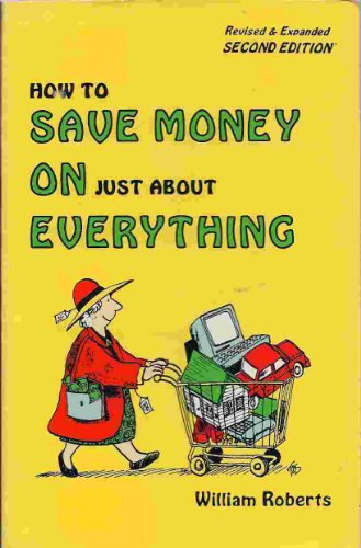 9780962949807: How to save money on just about everything