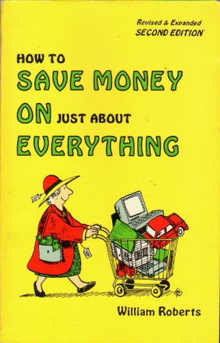 9780962949814: How to Save Money on Just About Everything