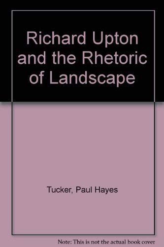 Richard Upton and the Rhetoric of Landscape (0962950319) by Tucker, Paul Hayes