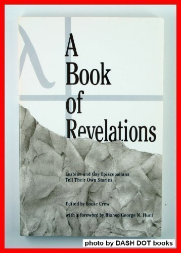 9780962950605: A Book of Revelations: Lesbian and Gay Episcopalians Tell Their Own Stories
