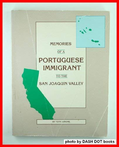 Memories of a POrtuguese Immigrant to the: Tony Jerome