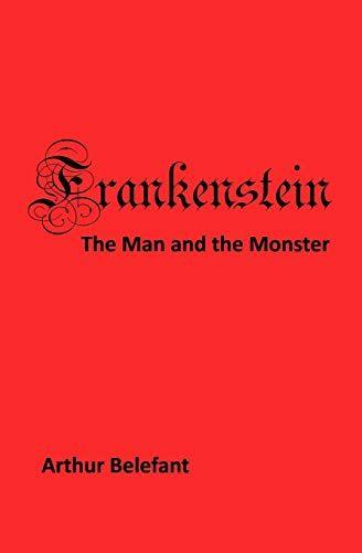 9780962955587: Frankenstein, the Man and the Monster