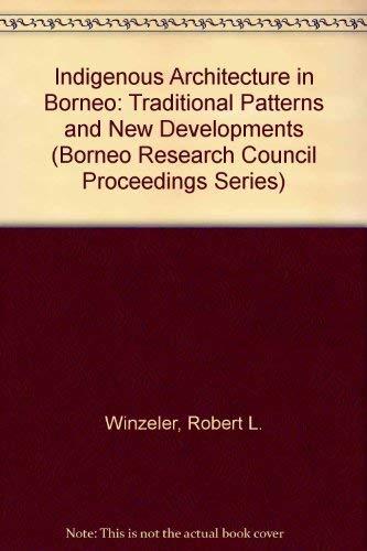 9780962956843: Indigenous Architecture in Borneo (Borneo Research Council Proceedings Series)