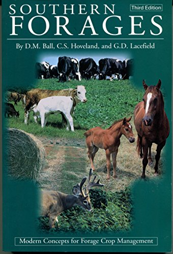 Southern Forages: Modern Concepts for Forage Crop: Donald M. Ball