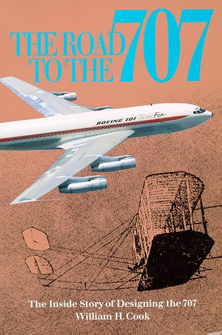 9780962960505: Road to the 707: The Inside Story of Designing the 707