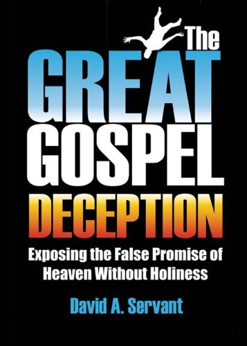 9780962962578: The Great Gospel Deception: Exposing the False Promise of Heaven Without Holiness