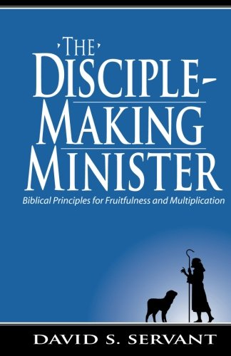 The Disciple-Making Minister: David S. Kirkwood