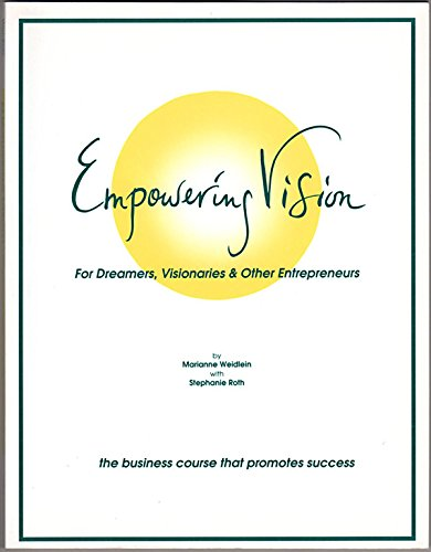 9780962963650: Empowering Vision For Dreamers, Visionaries & Other Entreprenuers