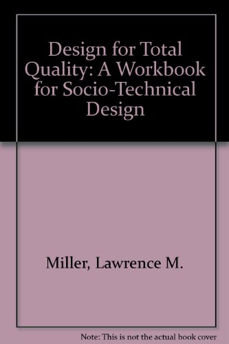 9780962967900: Design for Total Quality: A Workbook for Socio-Technical Design