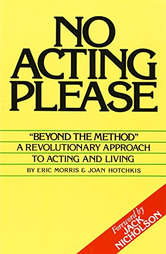 9780962970931: No Acting Please: A Revolutionary Approach to Acting and Living