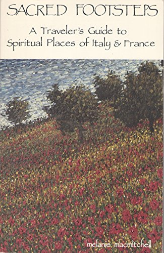Sacred Footsteps: A Travelers Guide to Spiritual Places of Italy and France