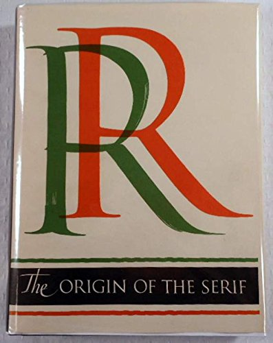9780962974007: Origin of the Serif: Brush Writing & Roman Letters