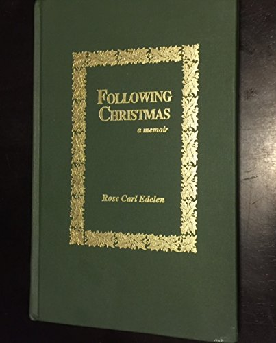 Following Christmas: A memoir: Edelen, Rose Carl