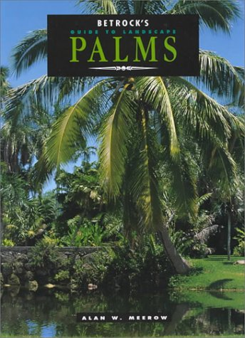 9780962976117: Betrocks Guide to Landscape Palms