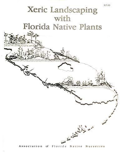 9780962976131: Xeric Landscaping With Florida Native Plants
