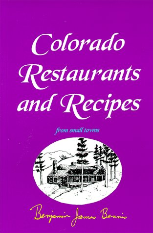 Colorado Restaurants and Recipes : From Small Towns