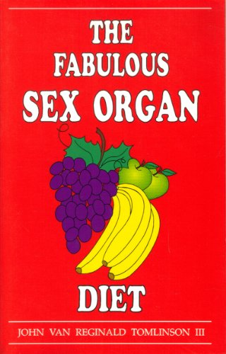 The Fabulous Sex Organ Diet : On the Leading Edge of the Science of Weight Loss: Tomlinson, John V....