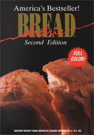 9780962983184: Electric Bread ( America's Bestseller! ) Second Edition (Full Color)