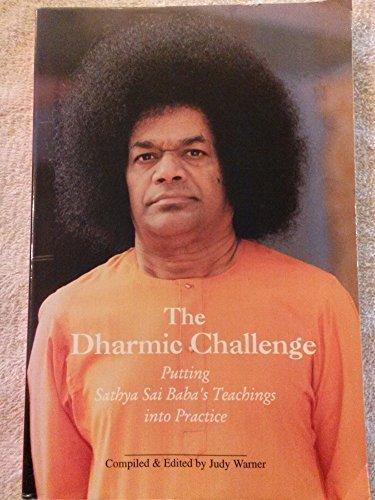 9780962983566: The Dharmic Challenge: Putting Sathya Sai Baba's Teachings into Practice