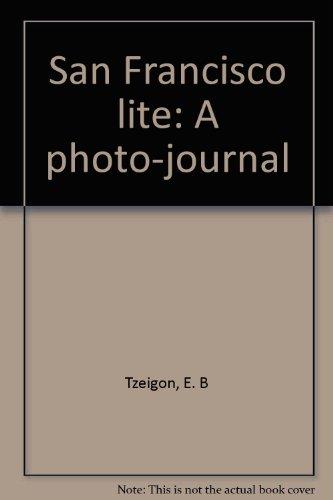 9780962983719: San Francisco lite: A photo-journal