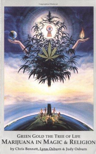 Green Gold the Tree of Life: Marijuana: Bennett, Chris; Osburn,