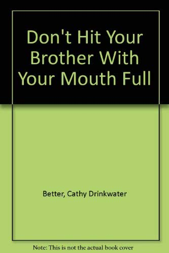 Don't Hit Your Brother With Your Mouth: Cathy Drinkwater Better