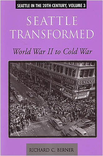 Seattle transformed: World war II to cold