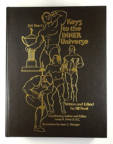 Bill Pearls Keys to the Inner Universe: Worlds Best Built Man (9780962991011) by Bill Pearl