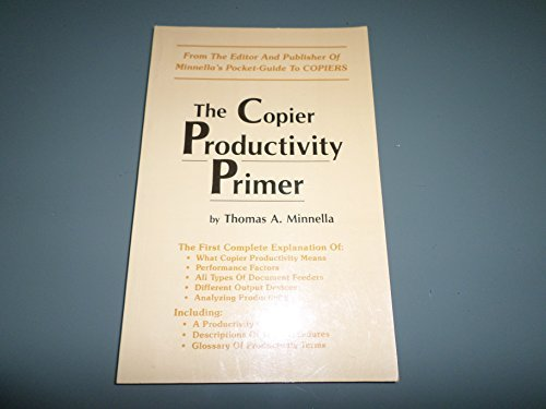 The Copier Productivity Primer: Thomas A Minnella