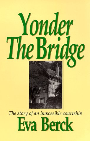 9780962993701: Yonder the Bridge: The Story of an Impossible Courtship