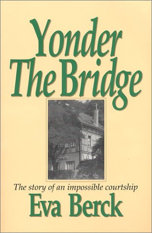 9780962993718: Yonder the Bridge: The Story of an Impossible Courtship