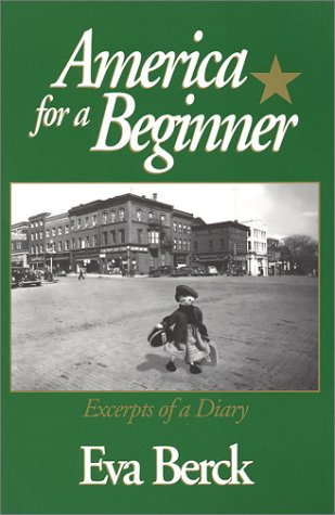 America for a Beginner: Excerpts of a Diary: Berck, Eva