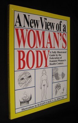 9780962994500: A New View of a Woman's Body