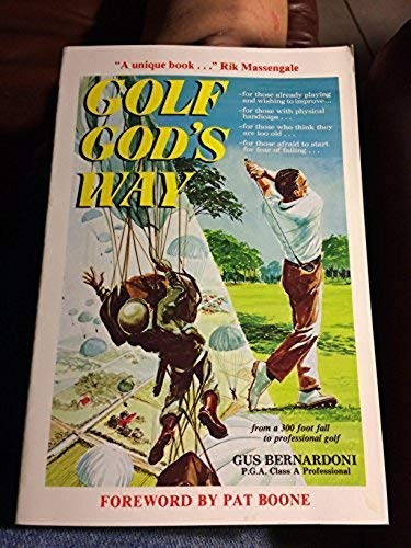 Golf God's Way: Bernardoni, Gus