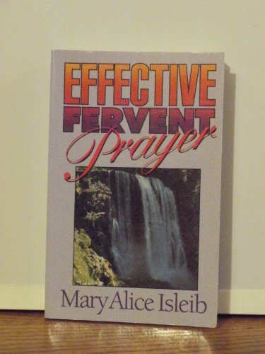 Effective Fervent Prayer