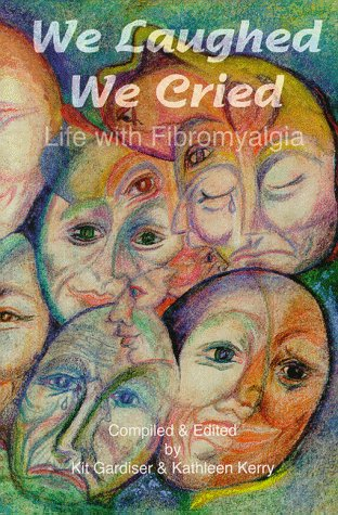 9780963000217: We Laughed, We Cried: Life With Fibromyalgia