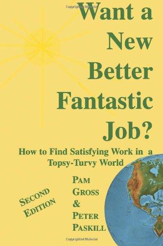 9780963001214: Want A New Better Fantastic Job? Second Edition