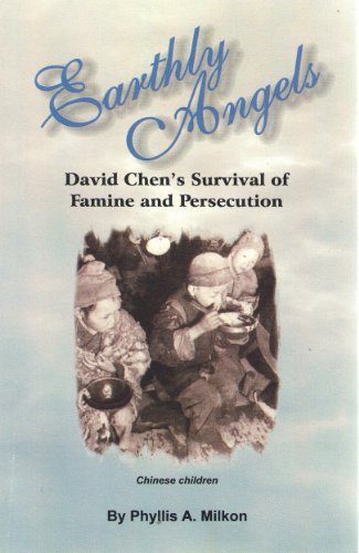 9780963002525: Earthly Angels: David Chen's Survival of Famine and Persecution