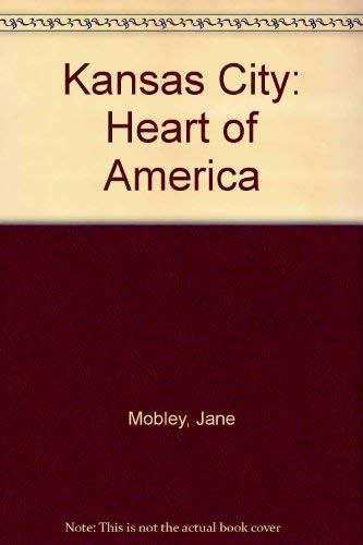 Kansas City: Heart of America: Mobley, Jane;Stein, Shifra