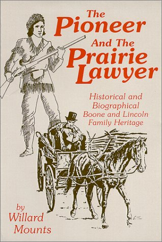 The Pioneer and the Prairie Lawyer : Mounts, Willard