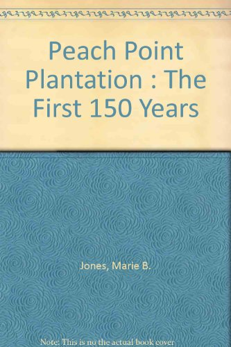 Peach Point Plantation (Signed) The First 150 Years: Jones, Marie B.