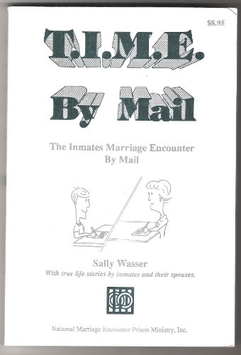 T.I.M.E. by mail: The inmate's marriage encounter: Wasser, Sally