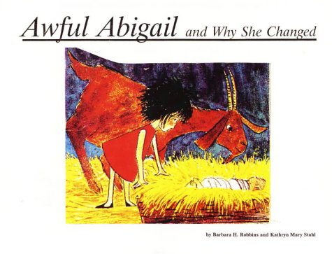 9780963006011: Awful Abigail and Why She Changed (English, French and Spanish Edition)