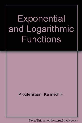 9780963007612: Exponential and Logarithmic Functions ( 2nd Edition )