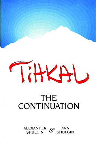 9780963009692: Tihkal: A Continuation: The Continuation
