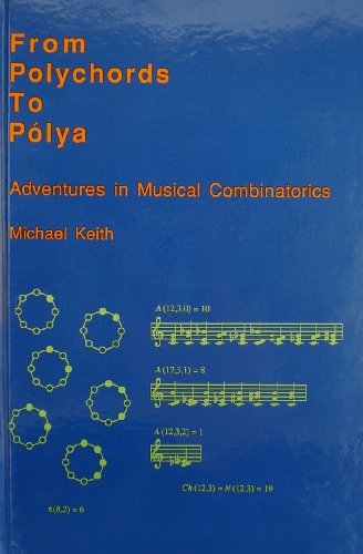 9780963009708: From Polychords to Polya: Adventures in Musical Combinatorics