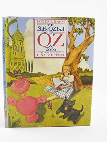 The SillyOZbul of OZ & Toto: Roger S. Baum