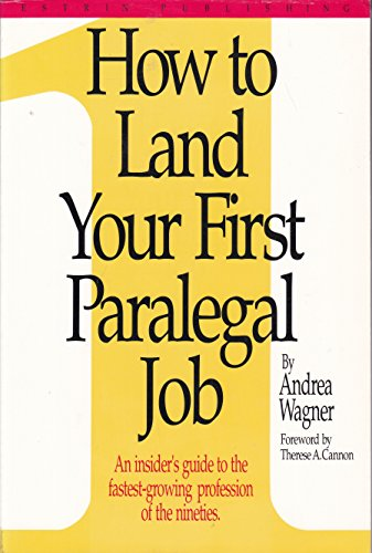 9780963011213: How to Land Your First Paralegal Job